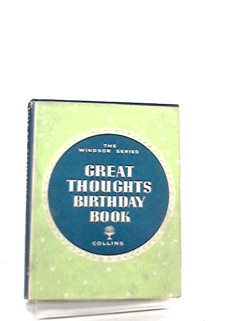 Great Thoughts Birthday Book by George Frederick Maine