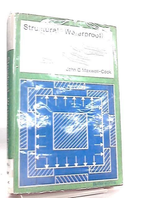 Structual WaterProofing by John C. Maxwell-Cook