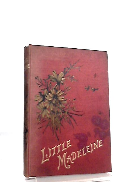 Little Madeleine. A story for Children by Sarah M. S. Clarke