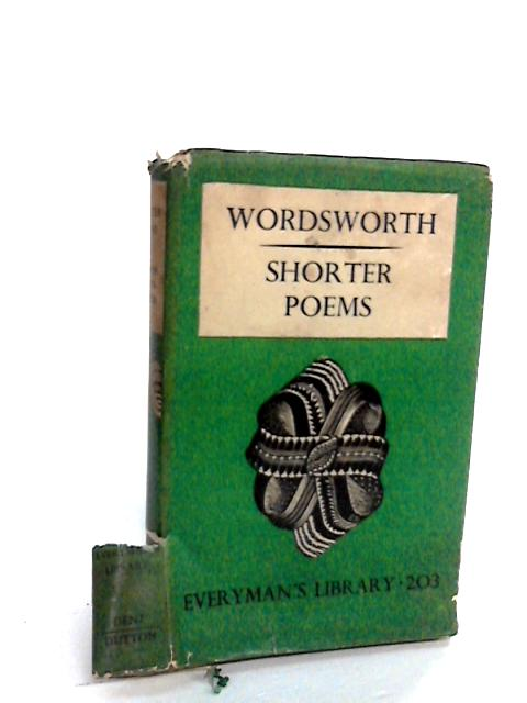 The Shorter Poems of William Wordsworth. by Wordsworth, William.