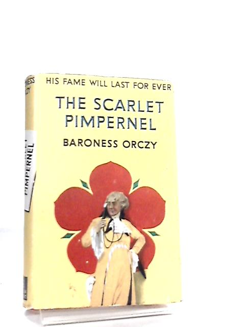 The Scarlet Pimpernel by Baroness Emma Orczy