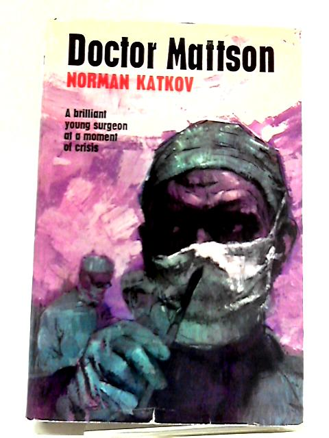 Doctor Mattson by Norman Katkov