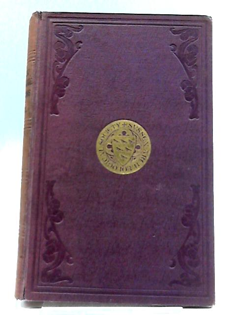 Sussex Archaeological Collections Relating To The History And Antiquities of The County. Vol.LXVII by Various