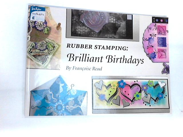 Rubber Stamping: Brilliant Birthdays By Read, Francoise