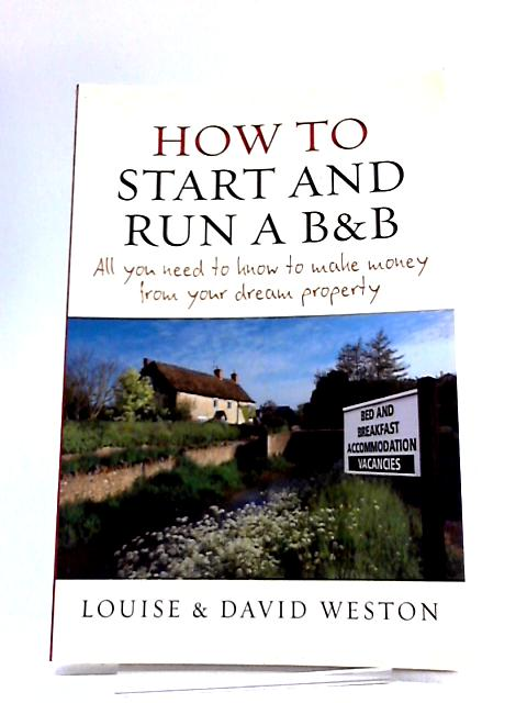 How to Start and Run a B and B by David Weston