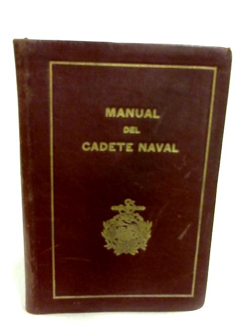 Manual Del Cadette Naval by Anon