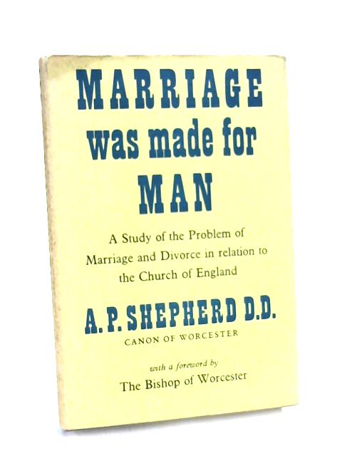 Marriage Was Made For Man by Shepherd