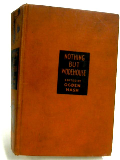 Nothing but Wodehouse by P. G. Wodehouse
