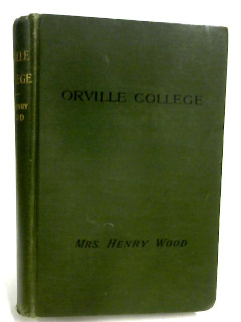 Orville College: A tale by Mrs. Henry Wood