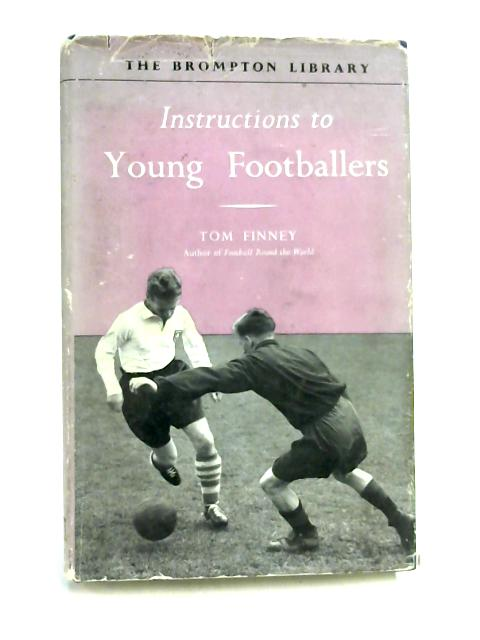 Instructions To Young Footballers by Tom Finney
