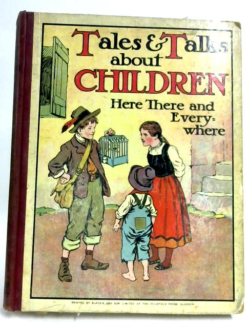 Tales and Talks About Children : Here, There, and Everywhere by Anon