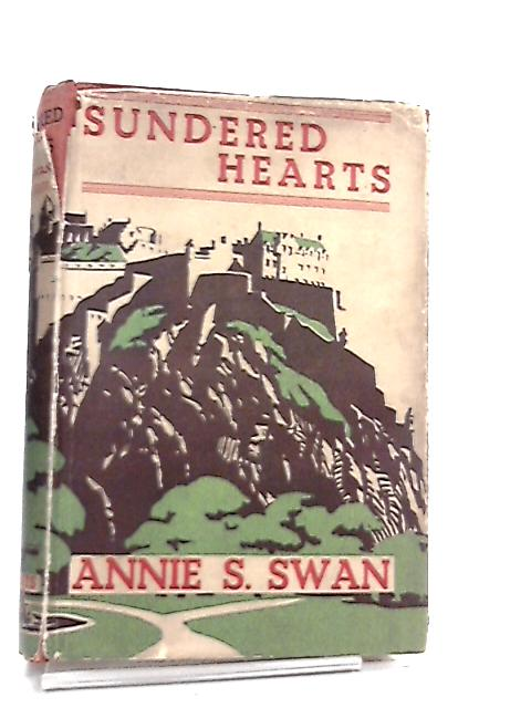 Sundered Hearts by Annie S. Swan