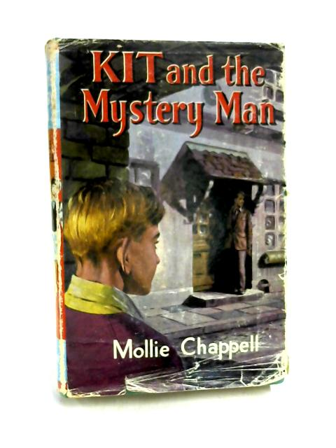 Kit and the Mystery Man by Mollie Chappell