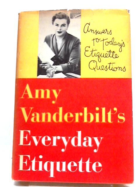 Amy Vanderbilt's Everyday Etiquette by Amy Vanderbilt