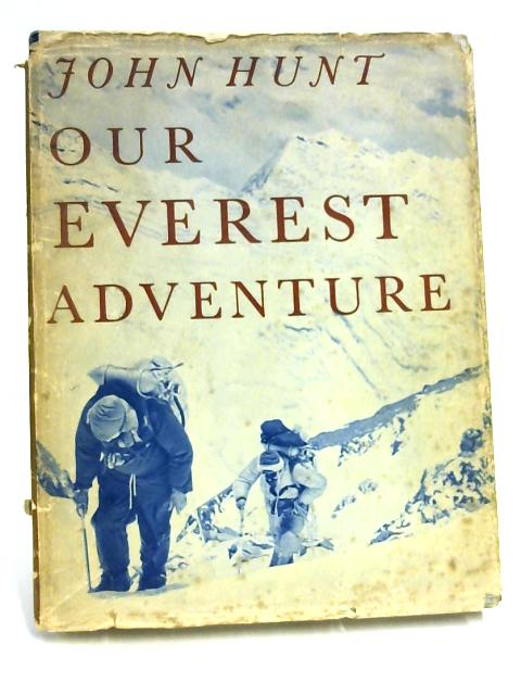 Our Everest Adventure by John Hunt