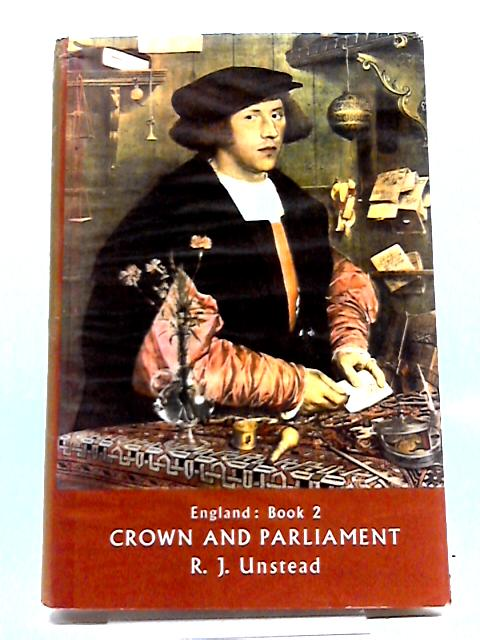 England A History Book Two, Crown and Parliament by R.J. Unstead
