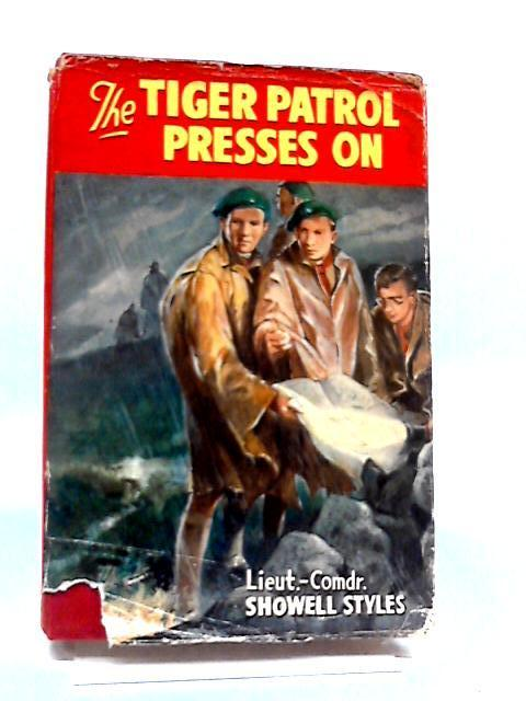 The Tiger Patrol Presses On by Showell Styles