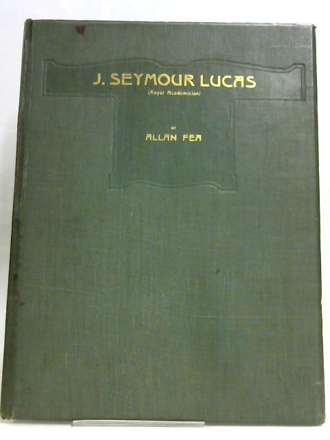 J. Seymour Lucas, Royal Academician by Allan Fea