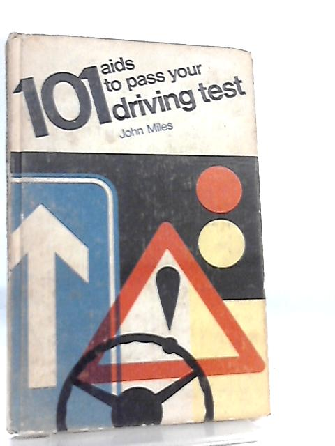 101 Aids to Pass Your Driving Test by John Miles