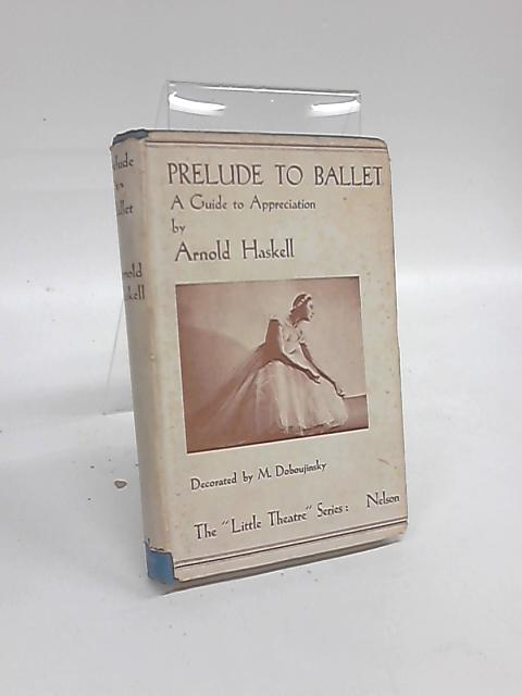 Prelude to Ballet. by Arnold L. Haskell