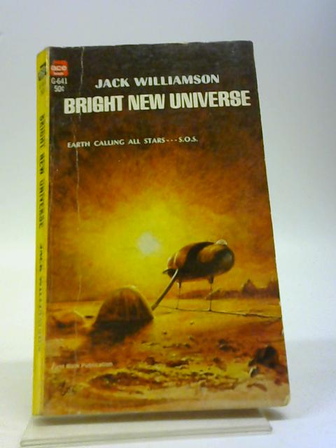 Bright New Universe By Williamson, Jack