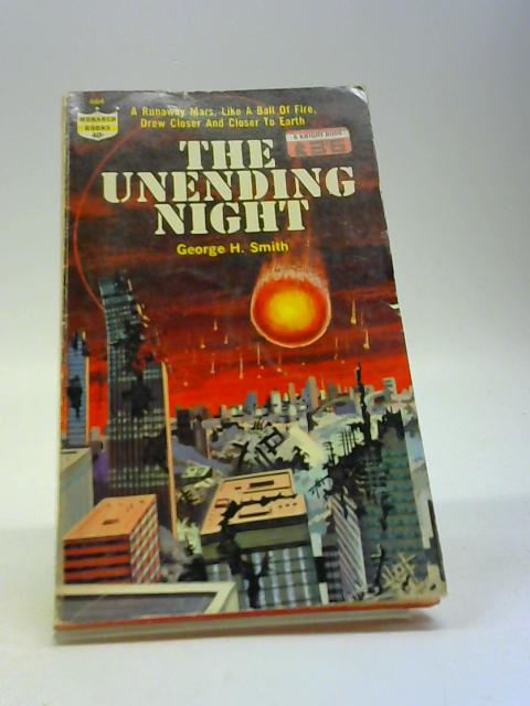 The Unending Night by George H. Smith