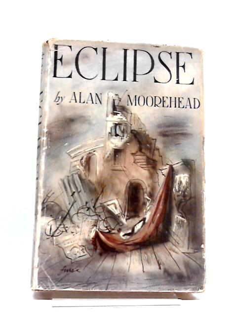 Eclipse by Alan Moorehead