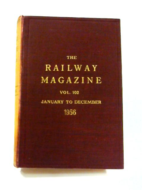 The Railway Magazine: Vol. 102 Jan- Dec By B.W.C. Cooke (ed)