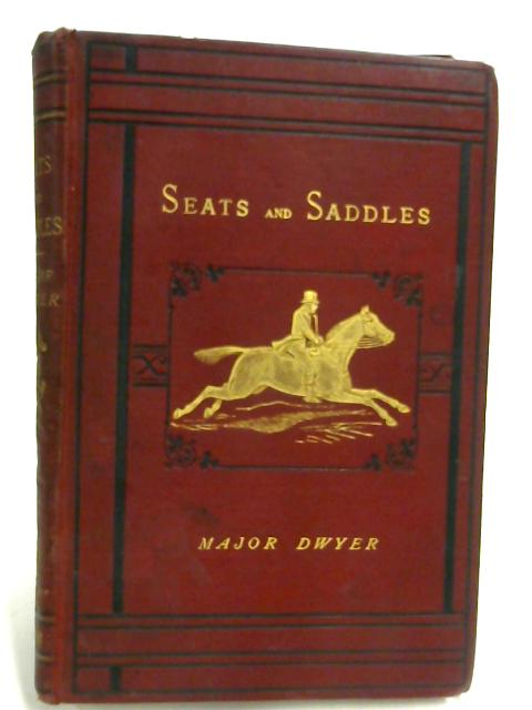 Seats And Saddles by Major Dwyer