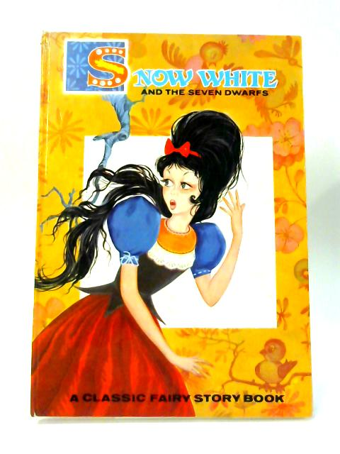 Snow White and the Seven Dwarfs by Brothers Grimm