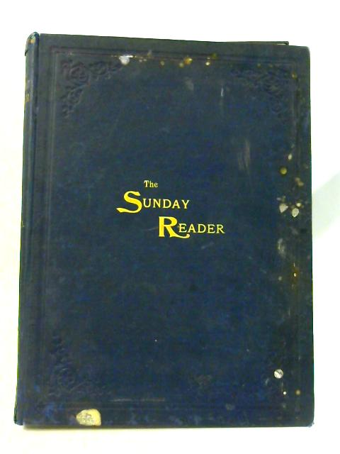 The Sunday Reader: Vol. I. Mar 6th to Aug 28th 1897 By Various