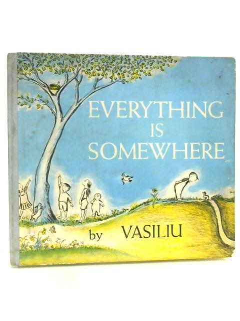 Everything is Somewhere by Vasiliu