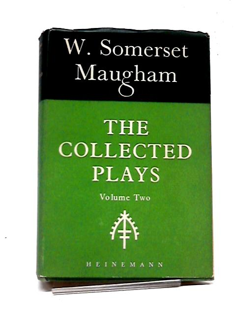 The Collected Plays Volume Two By W. Somerset Maugham