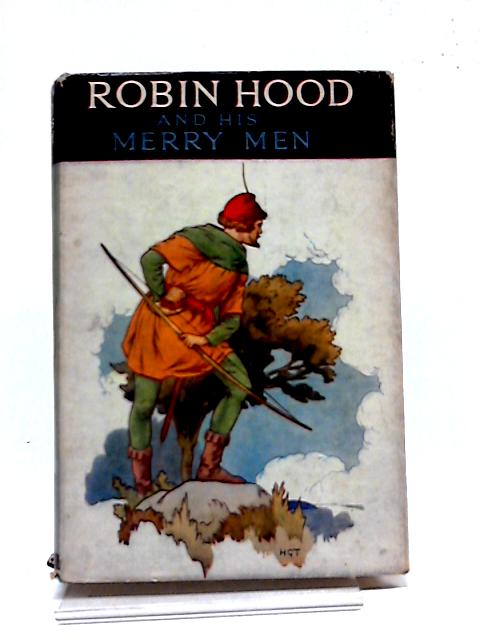 Robin Hood And His Merry Men by E. Charles Vivian