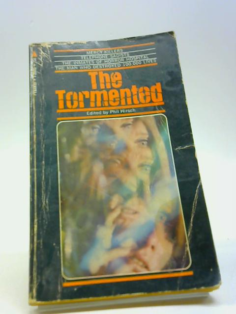 The Tormented by Hirsch, Phil