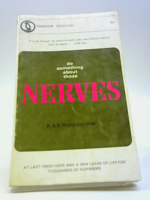Do something about those nerves by Rorie, Ronald Arthur Baxter
