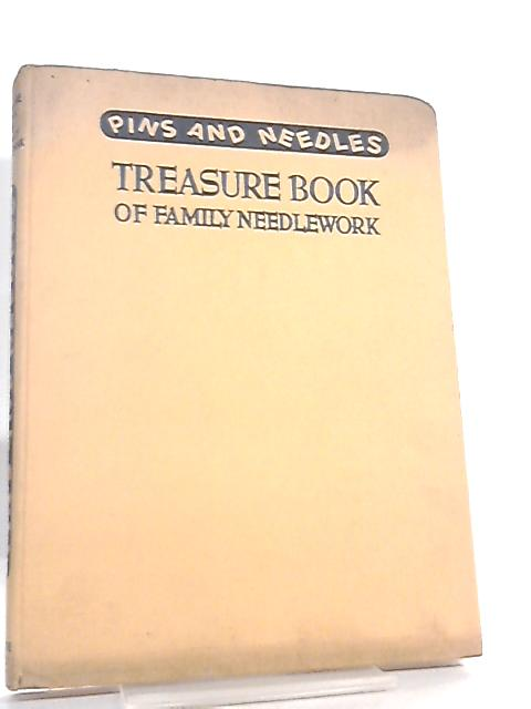 Pins And Needles Treasure Book Of Family Needlework by Veasey, Christine