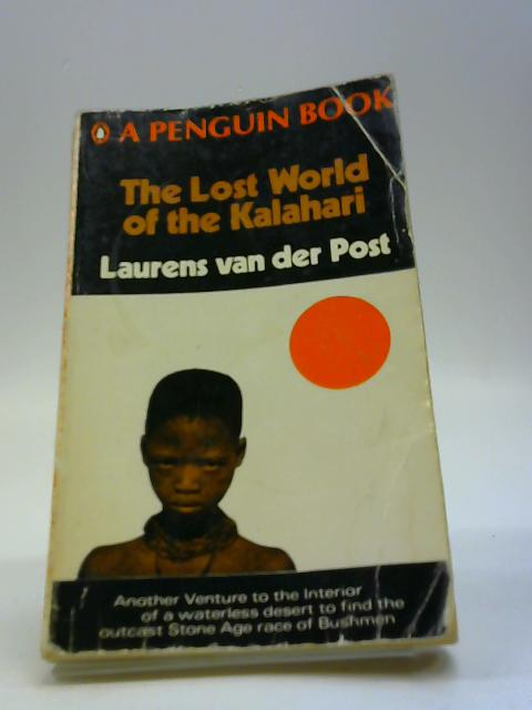 The Lost World of the Kalahari by Van Der Post, Laure