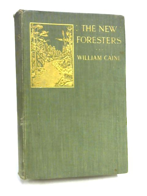 The New Foresters by William Caine