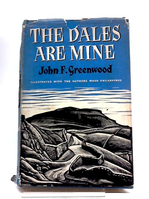 The Dales Are Mine by John F. Greenwood