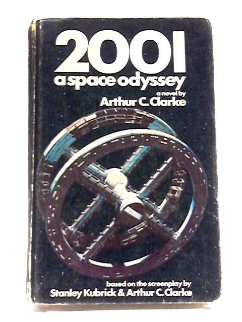 2001 A Space Odyssey by Arthur C. Clarke