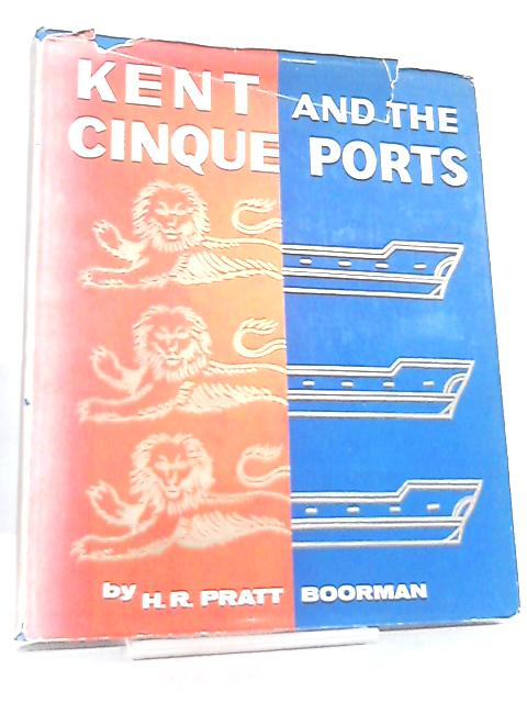 Kent and the Cinque Ports by H. R. Pratt Boorman