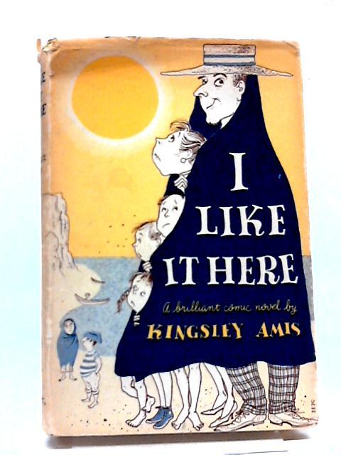 I LIke it Here by Amis Kingsley