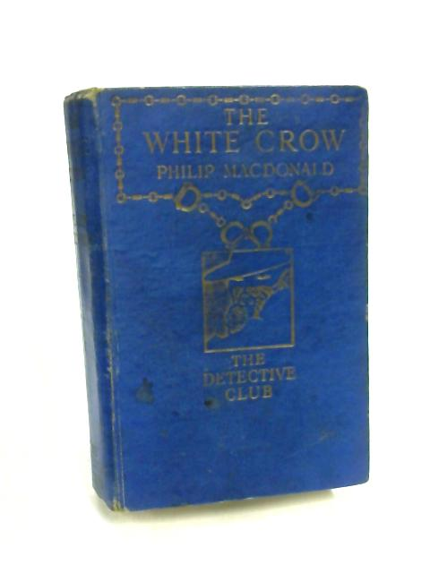 The White Crow by Philip Macdonald