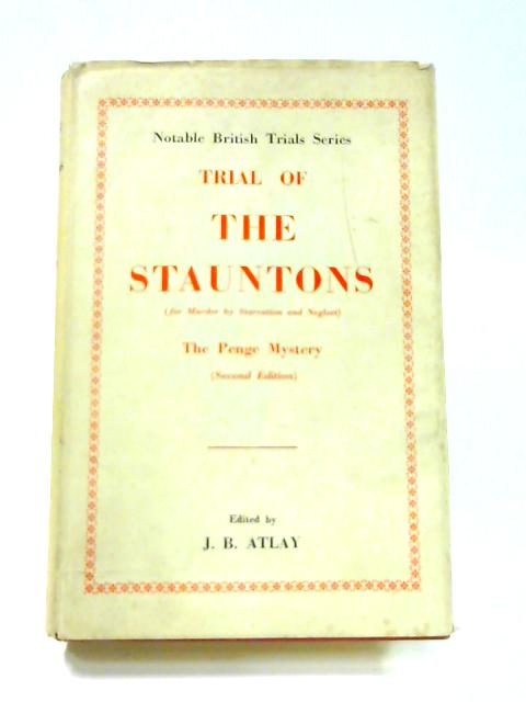 Trial of The Stauntons by J.B. Atlay (ed)