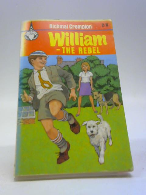 William - The Rebel by R. Crompton