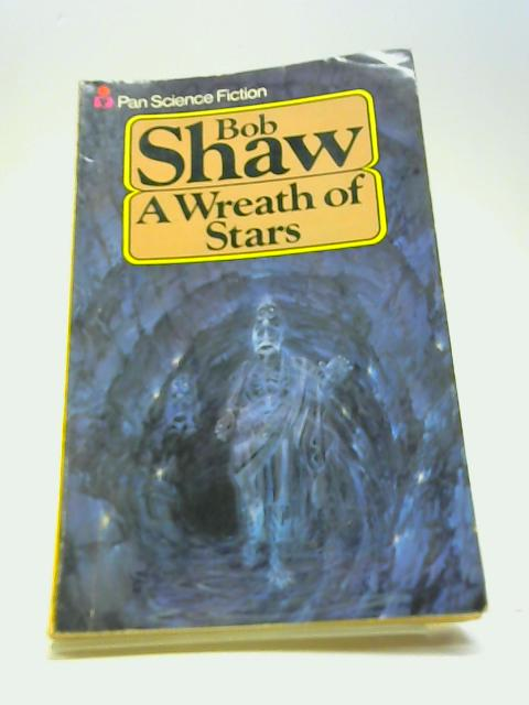 A Wreath of Stars (Pan science fiction) by Shaw, Bob