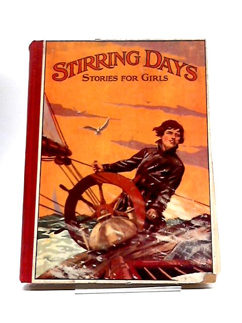 Stirring Days Stories For Girls by Unstated