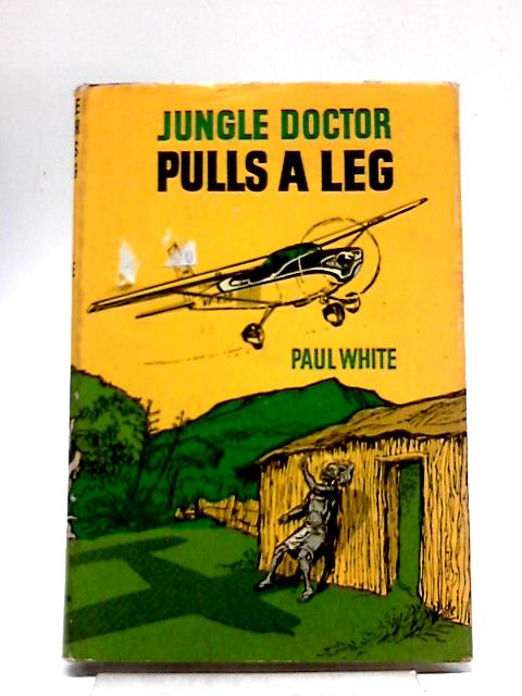 Jungle Doctor Pulls A Leg by Paul White