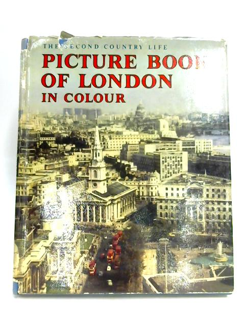 Second Country Life Picture Book of London in Colour by Unknown
